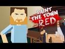 МЯСО В БИКЕР БАРЕ 🦉 Paint the Town Red Давайте Глянем