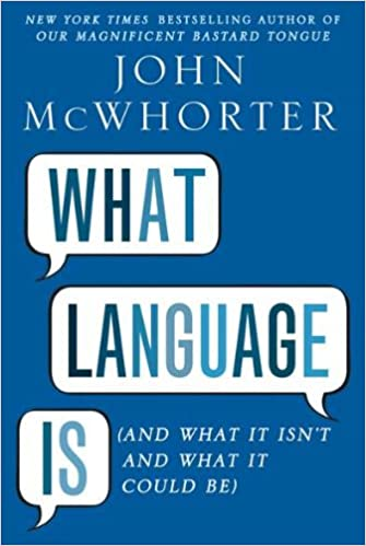 What Language Is by John McWhorter UserUpload.Net