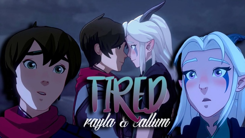 Rayla callum tired the dragon prince