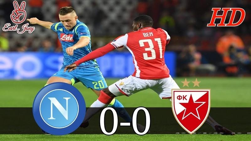 FK Crvena zvezda VS Napoli 0 0 Highlights Group stage