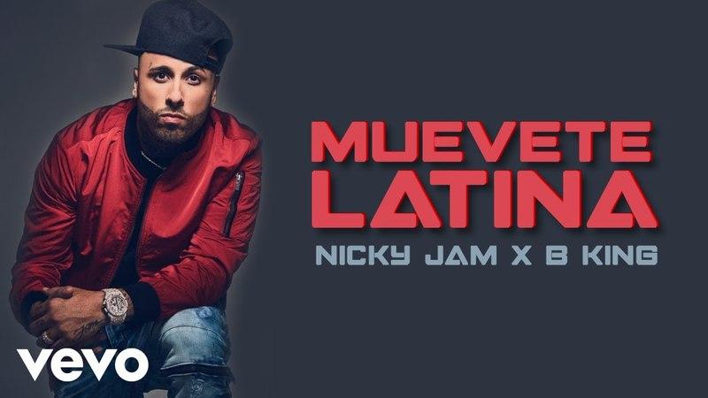 Nicky Jam B King Muevete Latina