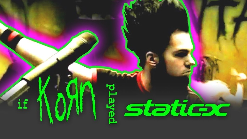 If Korn played COLD Korn Static X Cover