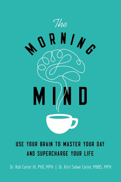 The Morning Mind Use Your Brain to Master Your Day and Supercharge Your Life