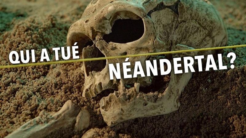 Почему исчезли неандертальцы | Qui a tué Neandertal (2018)