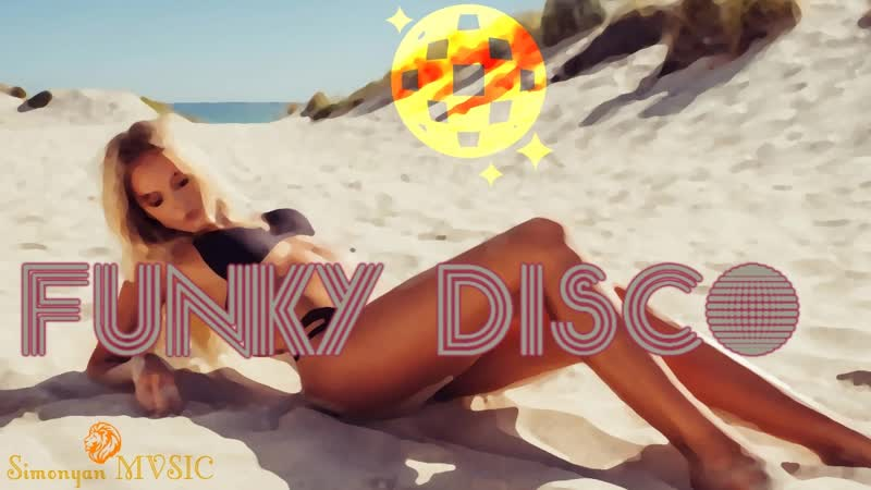 ☀️ Sun Family 🎷 Funky Disco 💿 Soulful Mix Hed Kandi Rhymes By Simonyàn 33