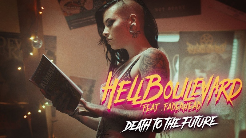 Hell Boulevard Death To The Future feat Faderhead Official Video