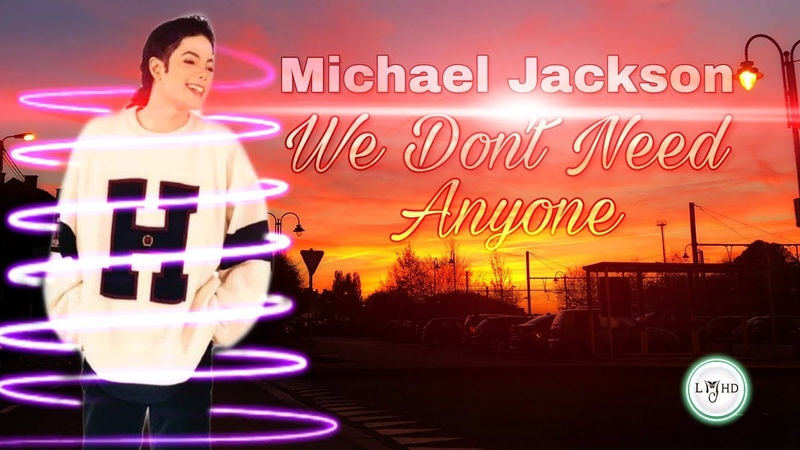 Michael Jackson - We Dont Need Anyone ( Official Song 2020) || LMJHD