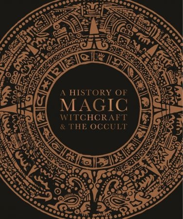 History of Magic, Witchcraft and the Occult - DK