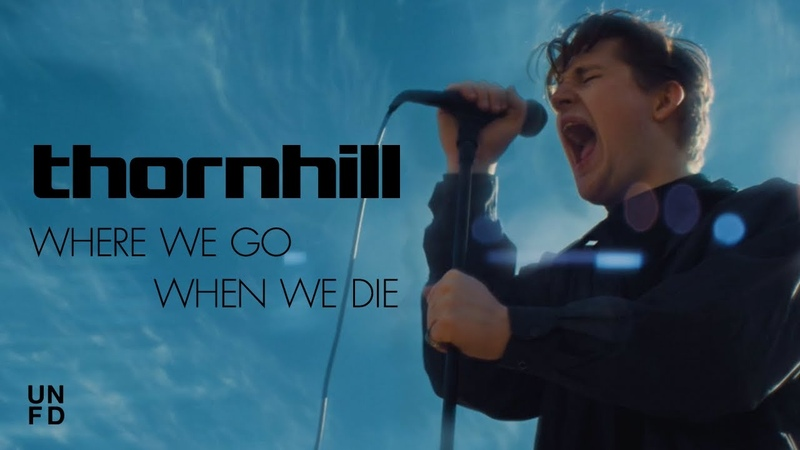 Thornhill Where We Go When We Die Official Music Video