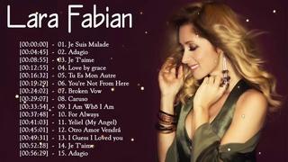 Lara Fabian Greatest Hits 2019 - Lara Fabian Best Of - Les Meilleurs Chansons de Lara Fabian