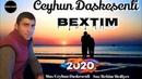 Cox Super Qemli Mahni - Ceyhun Daskesenli BEXTIM 2020