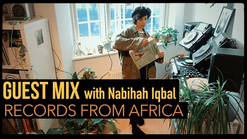 Guest Mix Records from Africa with Nabihah Iqbal