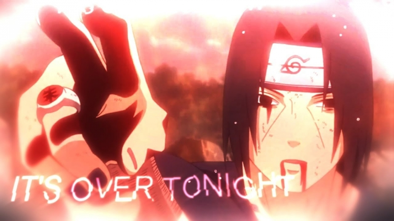 Itachi - It's Over Tonight Сообщество Учих
