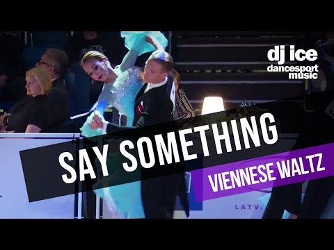 VIENNESE WALTZ | Dj Ice - Say Something (A Great Big World, Christina Aguilera Cover)