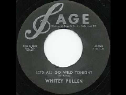 Dwight (Whitey) Pullen - Lets All Go Wild Tonight