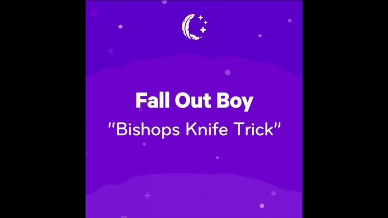 Bishops Knife Trick Fall Out Boy Sparrow Sleeps Music Box Edition