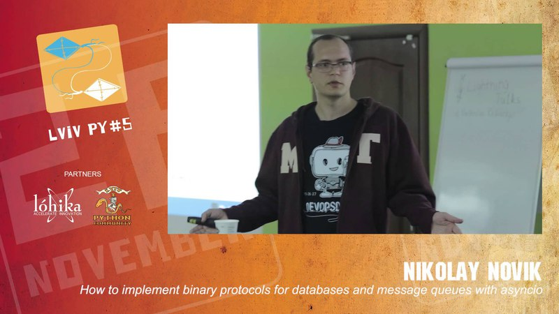 How to implement binary protocols for databases and message queues with asyncio LvivPy5