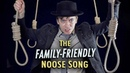 The Family Friendly Noose Song