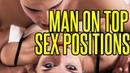 TOP 6 Man On Top Sex Positions VIRAL KAMASUTRA