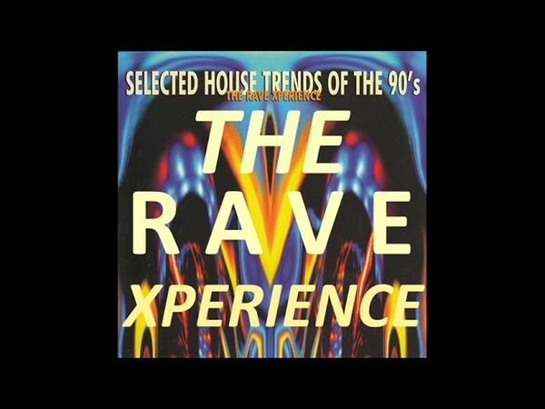 THE RAVE XPERIENCE [FULL ALBUM 6115 MIN] THE FIRST YEARS HARDCORE TECHNO HD HQ HIGH QUALITY