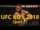 All UFC Knockouts 2018 Part 2