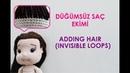 Düğümsüz Saç Ekimi / Add Hair - invisible loops (Amigurumi Teknikleri)
