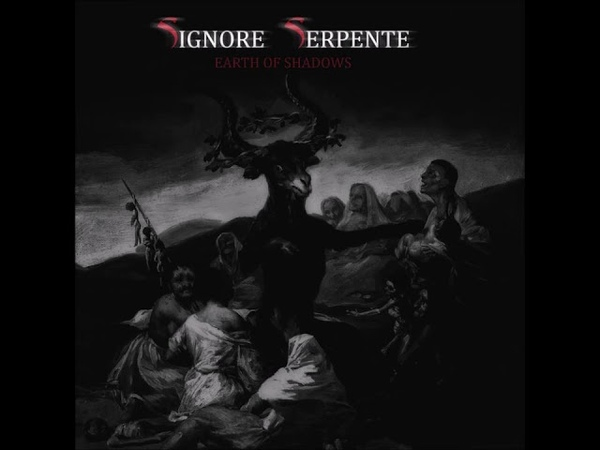 Signore Serpente - Earth Of Shadows (full album) 2018