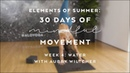 Stretch Soothe Yoga Practice with Aubry Wiltcher - Elements of Summer: 30 Days of Mindful Movement