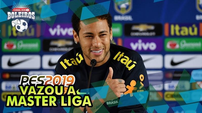 PES 2019 VAZAMENTOS INCRÍVEIS DA MASTER LIGA