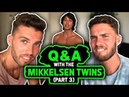 Q A with the Mikkelsen Twins THE FINALE 3 3 No Subscriber's Questions Left Unanswered