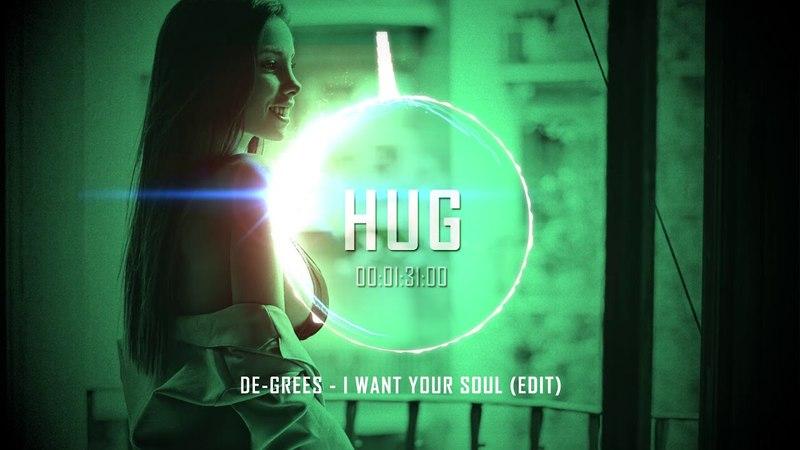 De Grees I Want Your Soul Edit