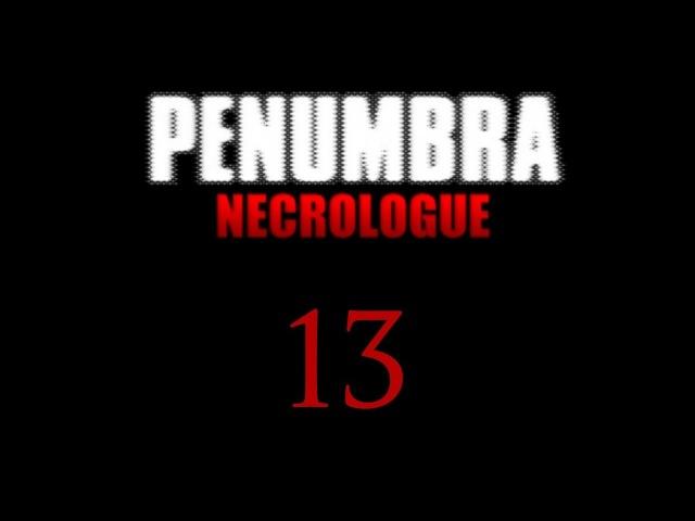Пенумбра: Некролог / Penumbra: Necrologue - Прохождение игры на русском [13]   PC