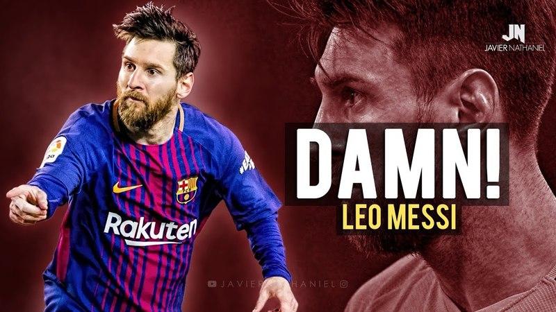 Lionel Messi DAMN! Sublime Dribbling Skills Goals 2018