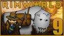 Тор, повелитель молний! 9 • Rimworld Alpha 18. Четвертый сезон