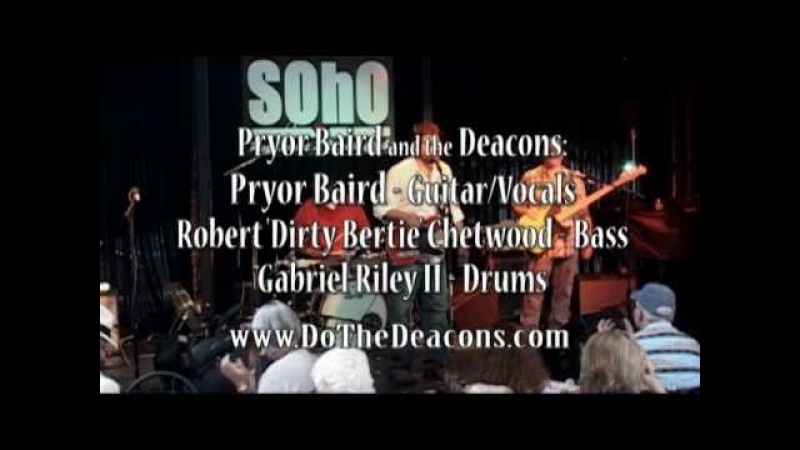 I Dont Need No Doctor Pryor Baird and the Deacons LIVE at SOhO