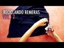 RECICLANDO REMERAS VOL.2