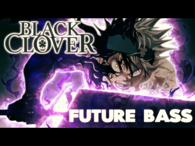 Black Clover OP - Haruka Mirai ft. Rainych (JackonTC Remix) Future Bass