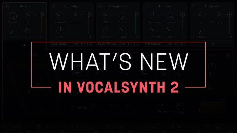 IZotope What's New in VocalSynth 2