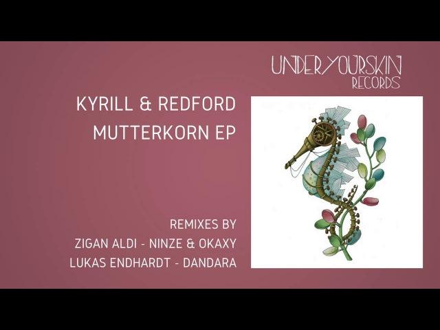 Kyrill Redford - Mutterkorn (Ninze Okaxy Remix) [UYSR055]