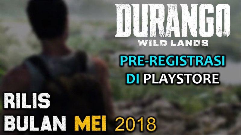 DURANGO Rilis Bulan Mei 2018! Sekarang Tahap Pre-Registrasi di Playstore