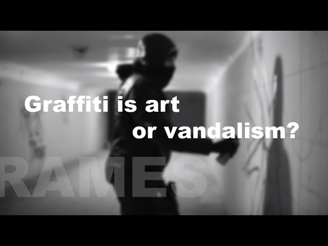 Rames   Graffiti is art or vandalism?