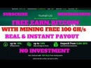 Best Cloud Mining Site For Bitcoin Free 100 GH/s | Real instant Pay Site| Min. 0.00148BTC= 1000 GH/s