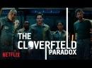 Парадокс Кловерфилда / The Cloverfield Paradox 2018 Teaser Trailer