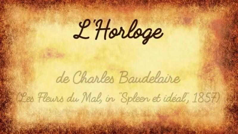 Charles BAUDELAIRE - L'HORLOGE par La Chuchoteuse