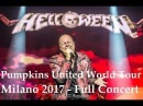 Helloween - Pumpkins United Milan Italy 2017 Full Concert