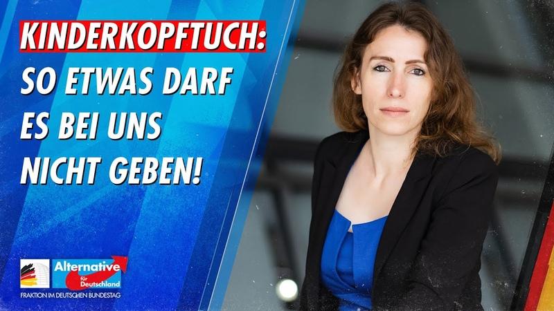 Kinderkopftuch: So etwas darf es bei uns nicht geben! - Mariana Harder-Kühnel - AfD-Fraktion