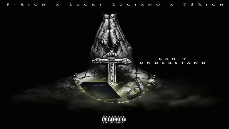 CANT UNDERSTAND P RICH FT LUCKY LUCIANO AND T RICH