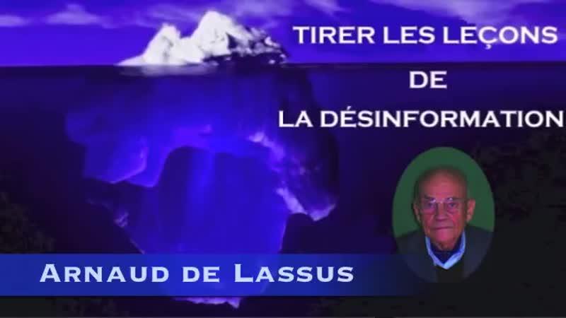 Tirer les leçons de la désinformation médiaco-politique Arnaud de Lassus avant lheure