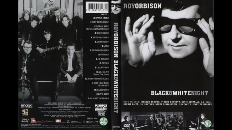 Roy Orbison Ooby Dooby A Black and White Night 1988