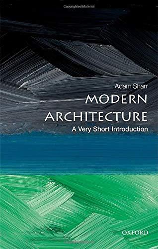 Modern Architecture A Very Short Introduction by Adam Sharr UserUpload.Net